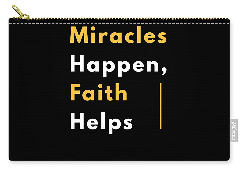 Funny-shirts Carry-all Pouch featuring the digital art Miracles Happen Faith Helps Bible Christian Love by Henry B
