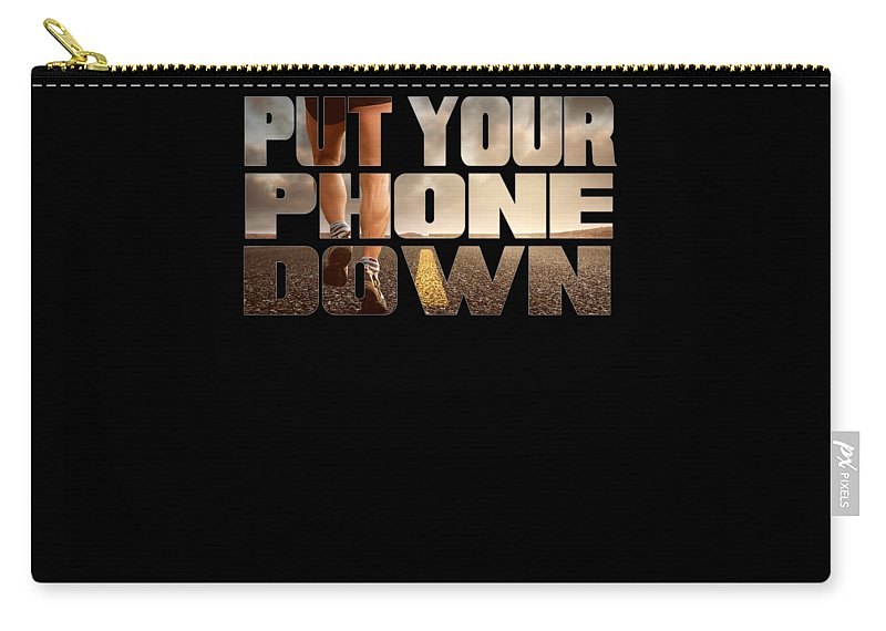 Mens-motivational-apparel Carry-all Pouch featuring the digital art Motivational Running Design Put Your Phone Down by Funny4You