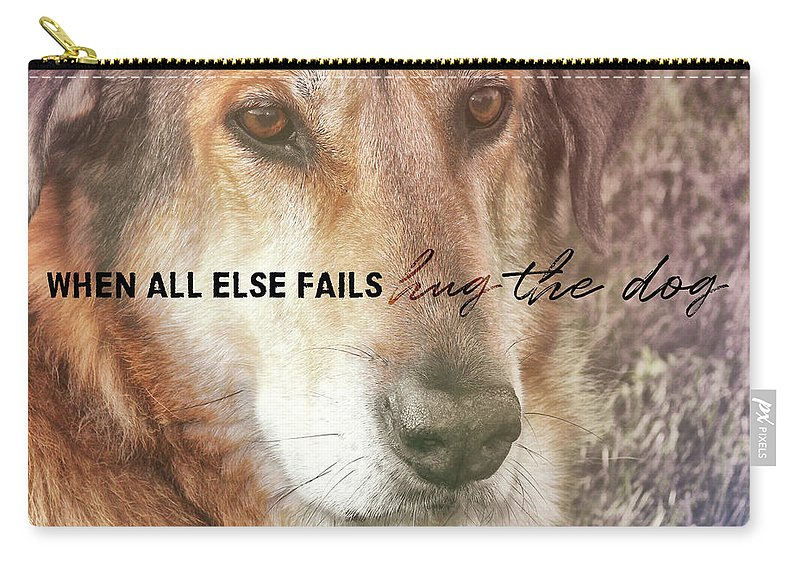 Dog Carry-all Pouch featuring the photograph Murphy Quote by JAMART Photography