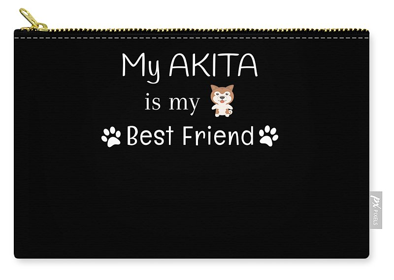 Best-dog-gift-idea Carry-all Pouch featuring the digital art My Akita Is My Best Friend by DogBoo