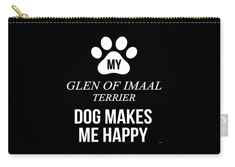 Dog-breed Carry-all Pouch featuring the digital art My Glen Of Imaal Terrier Makes Me Happy by Jose O