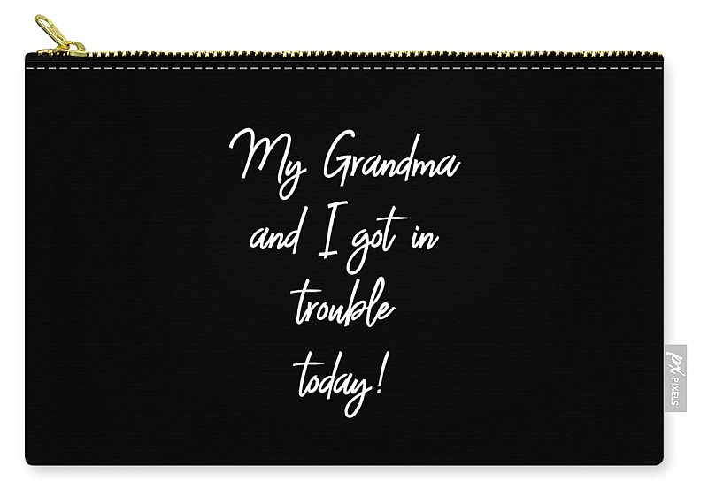 Funny Carry-all Pouch featuring the digital art My Grandma And I Got In Trouble Today by Crypto Keeper