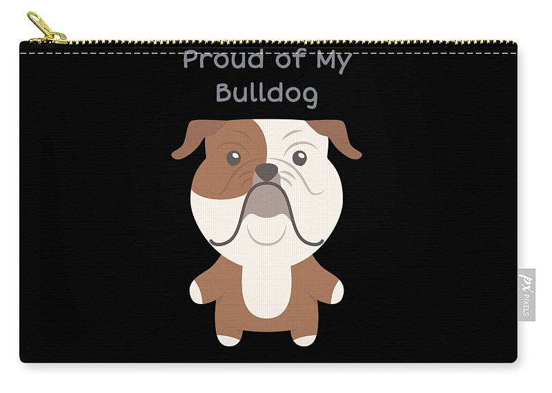 Dog Carry-all Pouch featuring the digital art Proud Of My Bulldog by DogBoo