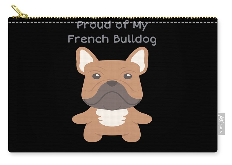 Dog Carry-all Pouch featuring the digital art Proud Of My French Bulldog by DogBoo