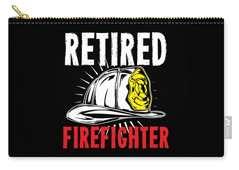 Firefighter Carry-all Pouch featuring the digital art Retirement Retired Fire Fighter Retiree Gift Idea by Haselshirt