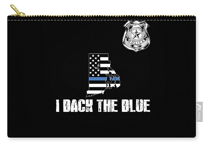 Law-enforcement Carry-all Pouch featuring the digital art Rhode Island Police Appreciation Thin Blue Line I Back The Blue by Jean-Baptiste Perie