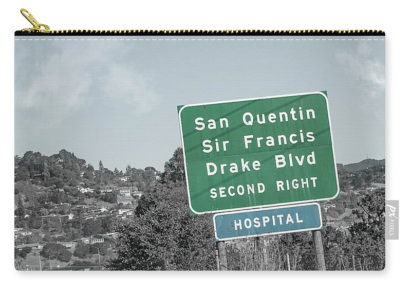 San Carry-all Pouch featuring the photograph San Quentin California Highway Sign by Betsy Knapp