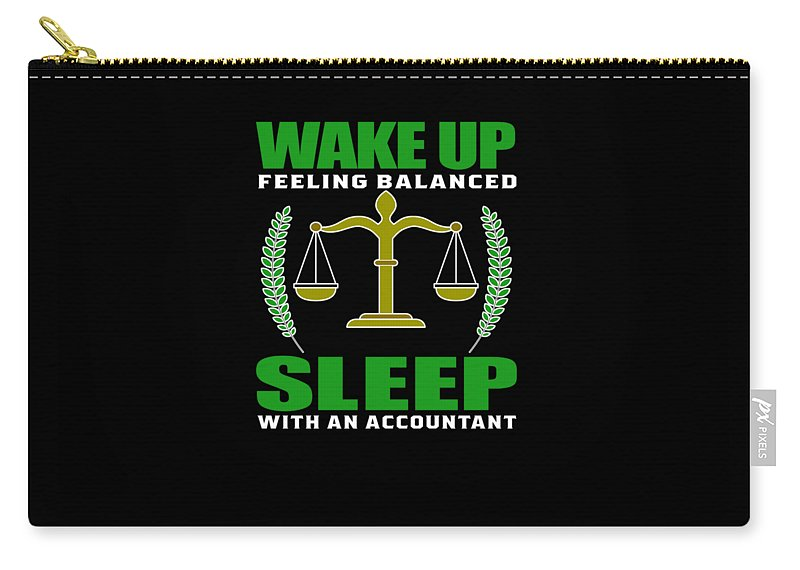 Funny-shirts Carry-all Pouch featuring the digital art Wake Up Feeling Balanced Sleep With Accountant by Henry B