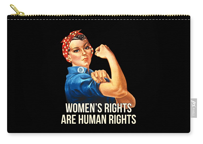 Cool Carry-all Pouch featuring the digital art Womens Rights Are Human Rights Tshirt by Flippin Sweet Gear