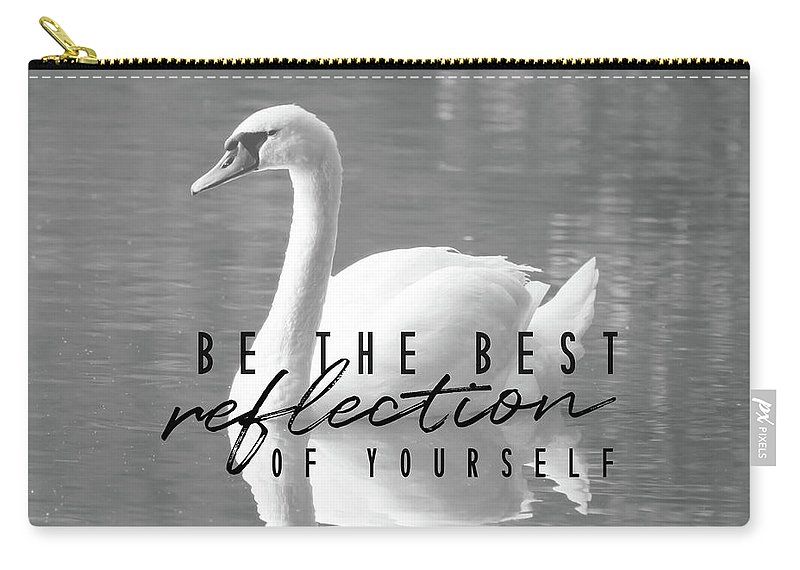 Be Carry-all Pouch featuring the photograph Your Best Reflection Quote by Jamart Photography