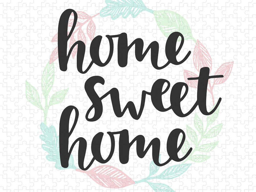Home Decor Puzzle featuring the digital art Home Sweet Home Quote. Handwritten by Artrise