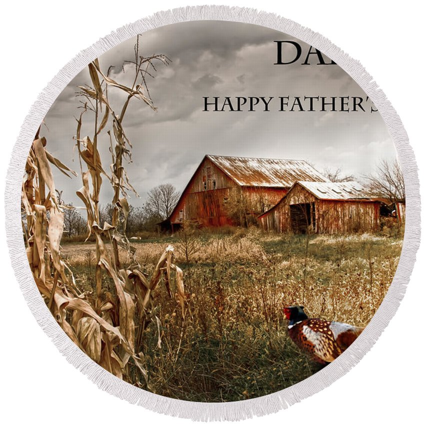 Father's Day Round Beach Towel featuring the photograph Dad Happy Father's Day by Randall Branham