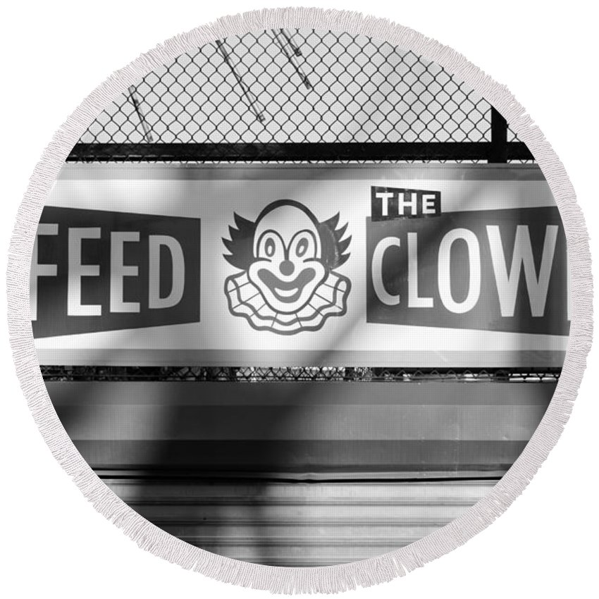 Brooklyn Round Beach Towel featuring the photograph Feed The Clown In Black And White by Rob Hans