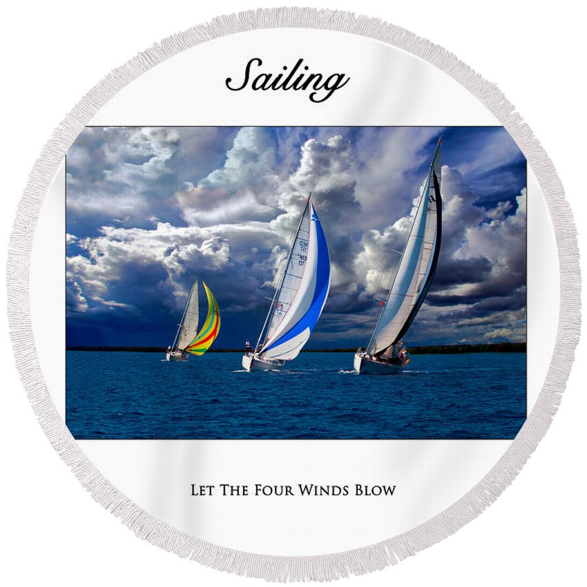 Sailing Round Beach Towel featuring the photograph Sailing Let The Four Winds Blow by Karl Knox Images