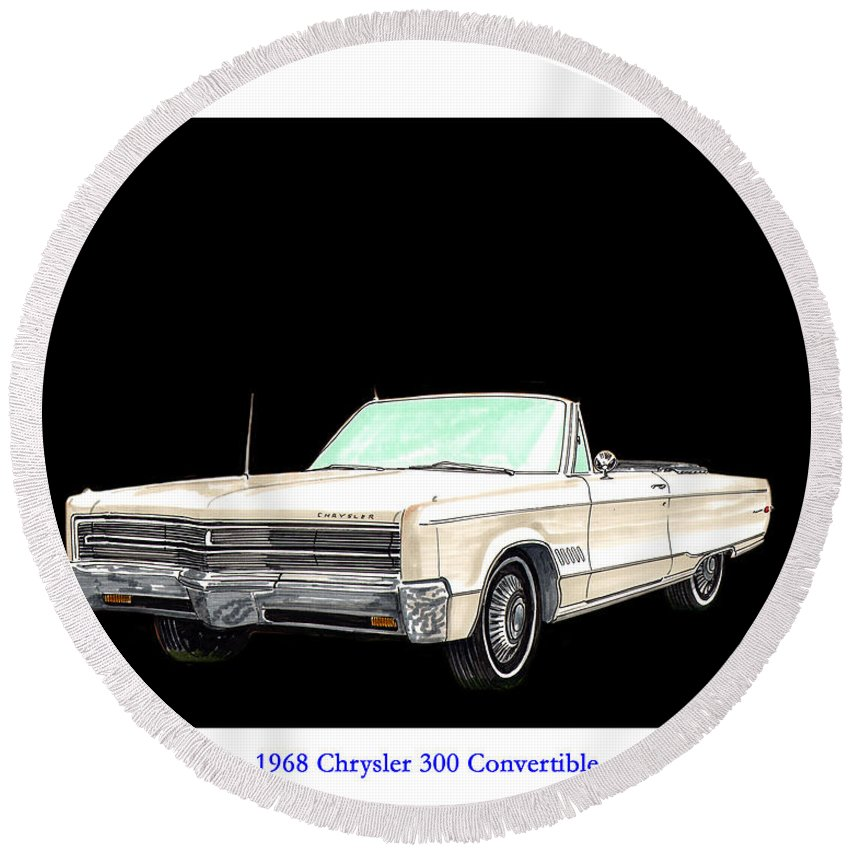 1968 Chrysler 300 Convertible Artwork By Jack Pumphrey Round Beach Towel featuring the painting 1968 Chrysler 300 Convertible by Jack Pumphrey