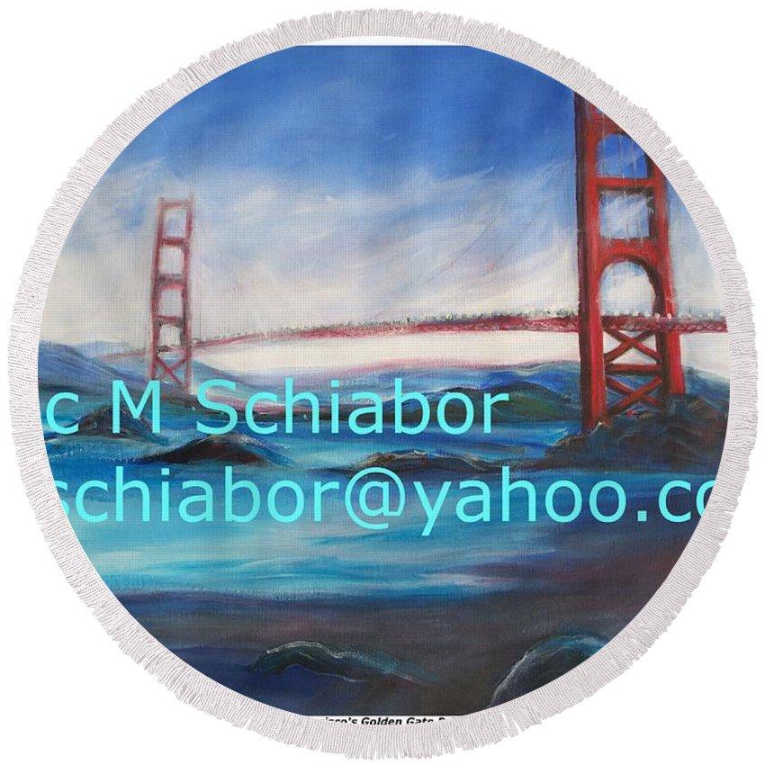 California Coast Round Beach Towel featuring the painting San Francisco Golden Gate Bridge by Eric Schiabor