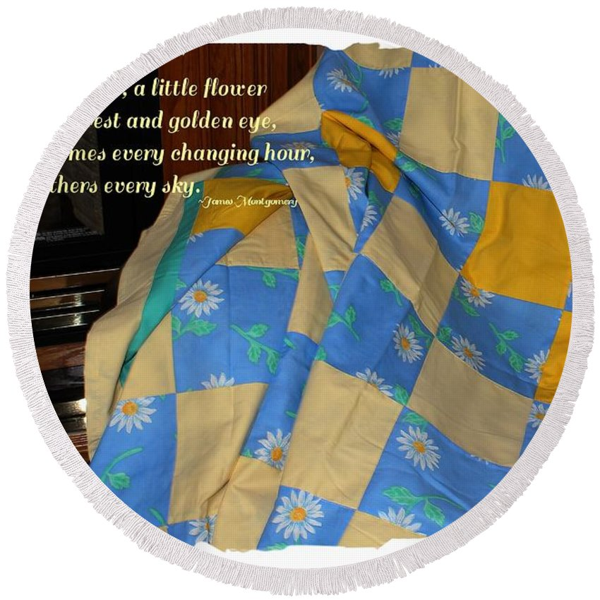 A Quilt With Daisies And Quote Round Beach Towel featuring the photograph A Quilt With Daisies And Quote by Barbara Griffin