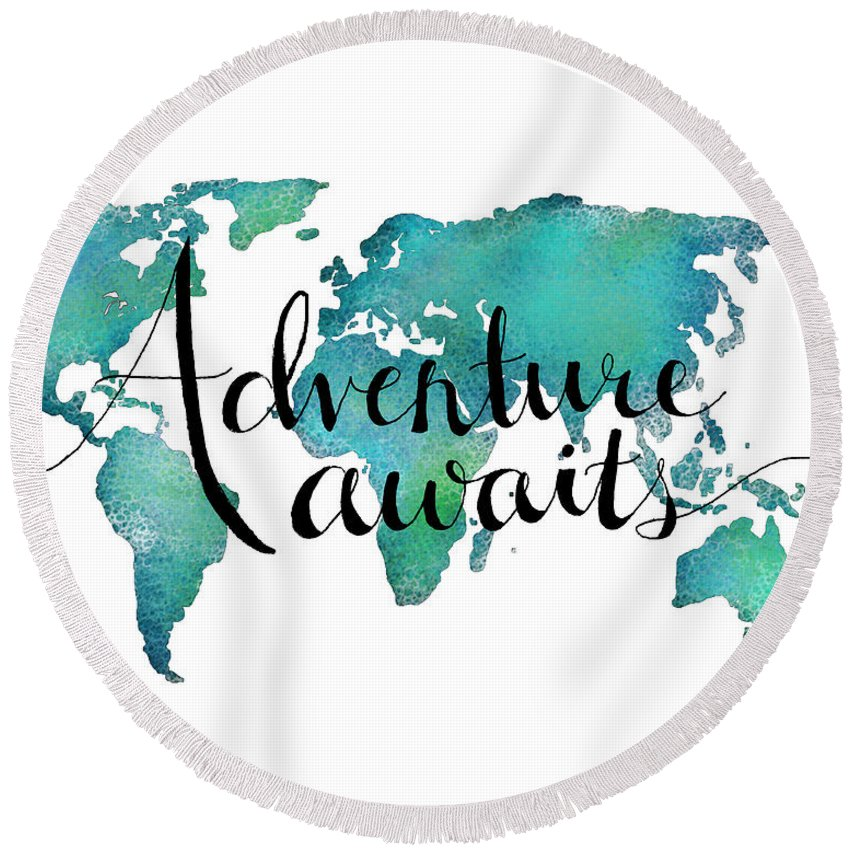 Adventure Awaits Round Beach Towel featuring the digital art Adventure Awaits - Travel Quote On World Map by Michelle Eshleman
