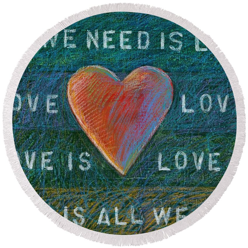 Single Red Heart Round Beach Towel featuring the mixed media All We Need Is Love 1 by Gerry High