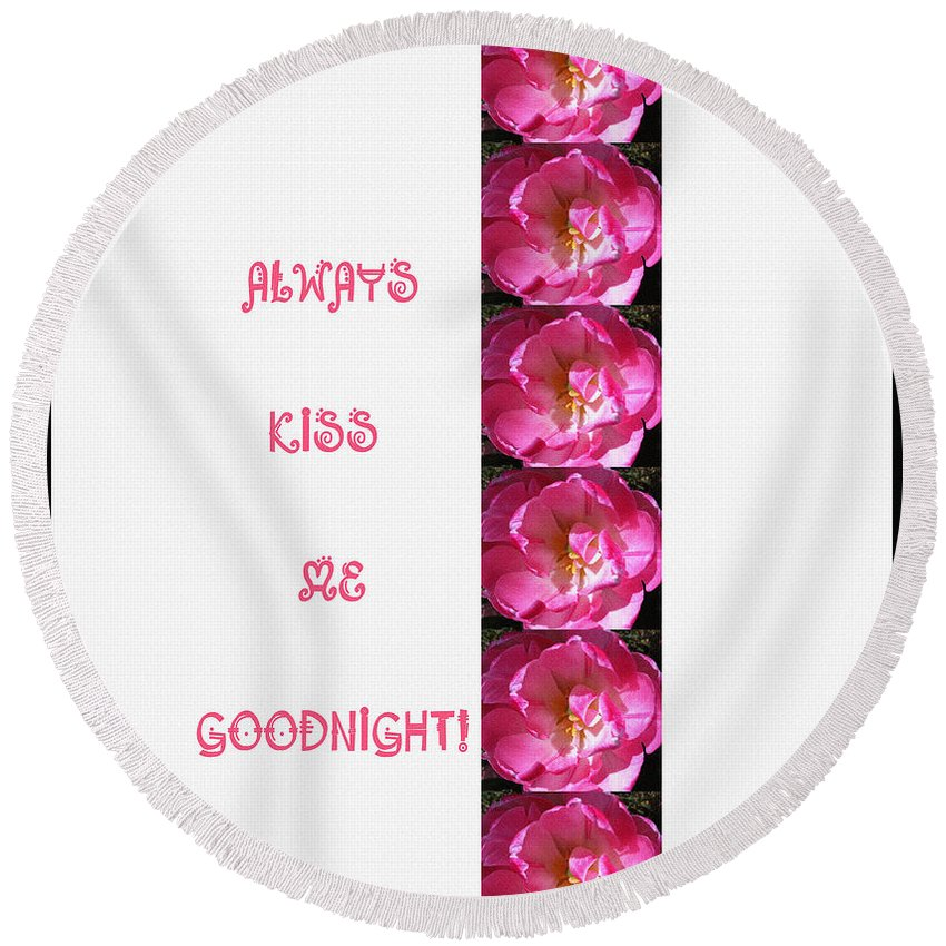 Always Kiss Me Goodnight Pink Round Beach Towel featuring the digital art Always Kiss Me Goodnight Pink by Barbara Griffin