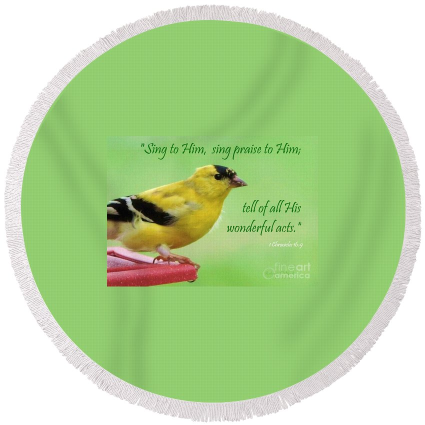 American Goldfinch - 1 Chronicles 16 9 Round Beach Towel