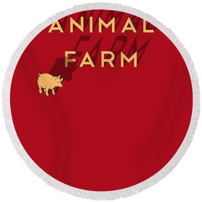 Animal Farm Book Cover Round Beach Towel featuring the digital art Animal Farm Book Cover Poster Art 1 by Nishanth Gopinathan