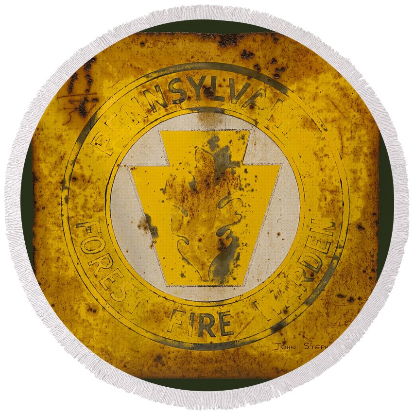 Pennsylvania Round Beach Towel featuring the photograph Antique Metal Pennsylvania Forest Fire Warden Sign by John Stephens