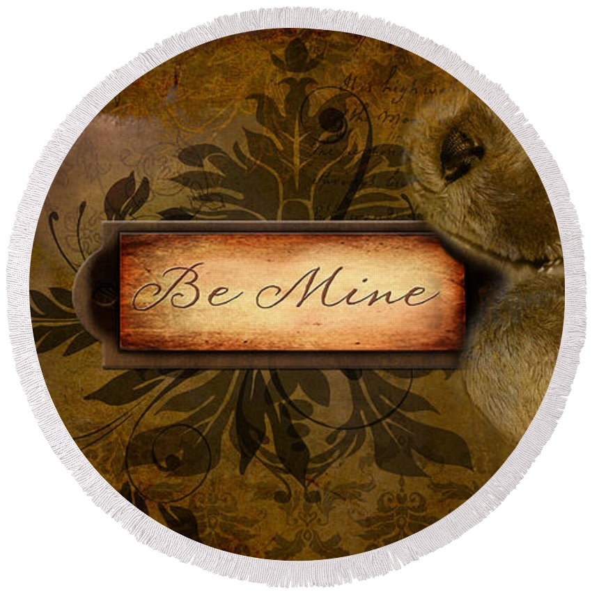 Valentine Round Beach Towel featuring the photograph Be Mine by Jayne Gohr