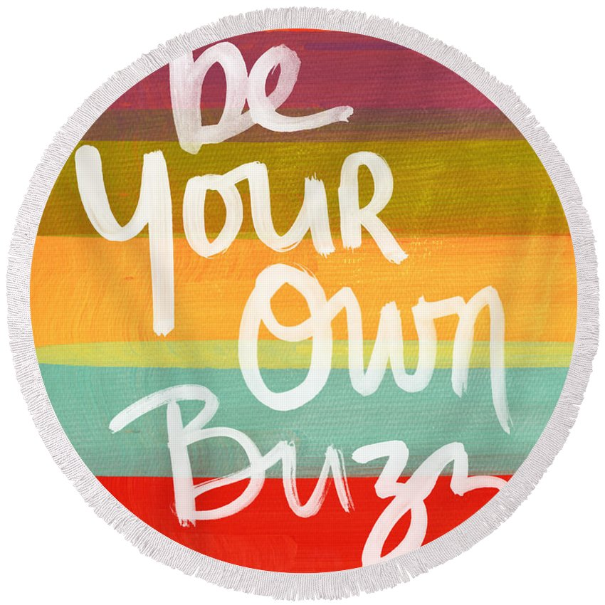 Stripes Round Beach Towel featuring the painting Be Your Own Buzz by Linda Woods