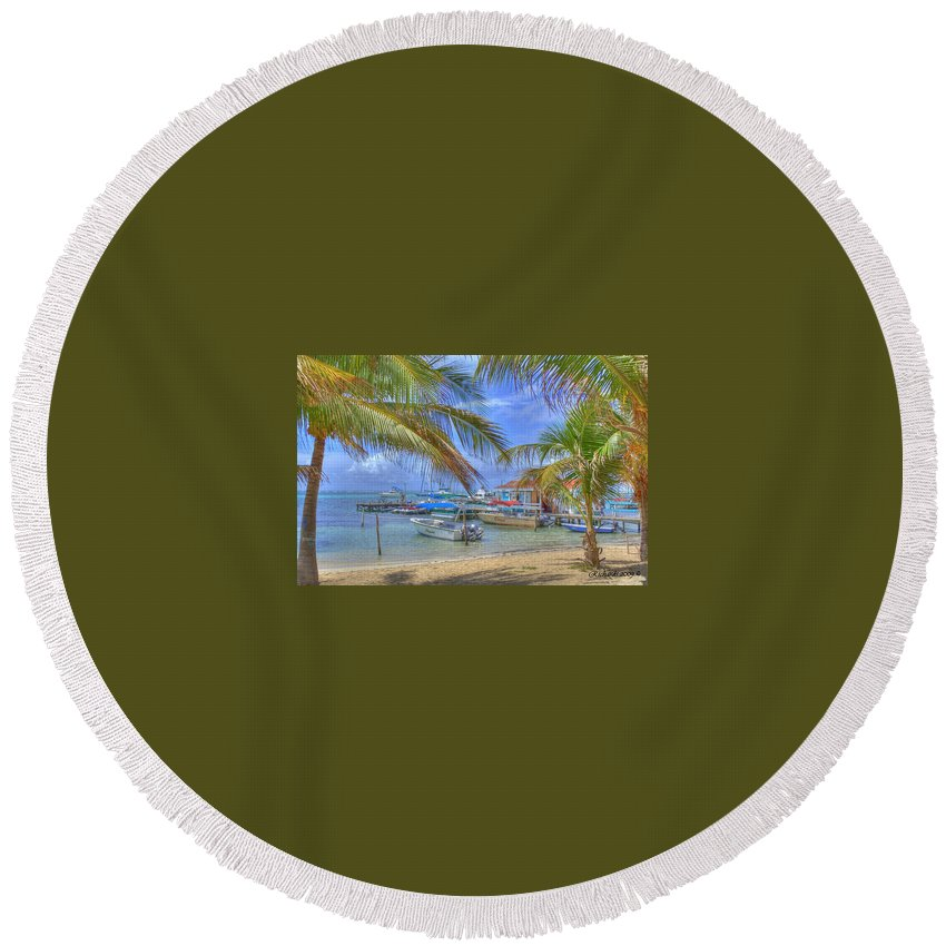 Belize Round Beach Towel featuring the photograph Belize Hdr by Debby Richards