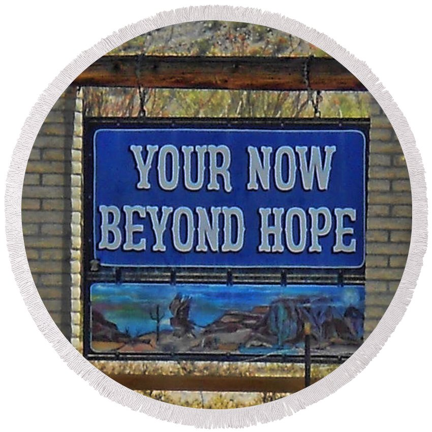 Hope Round Beach Towel featuring the photograph Beyond Hope by Tommy Anderson