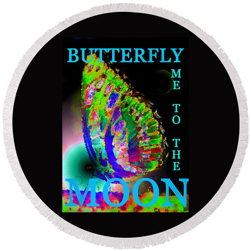 Butterfly Round Beach Towel featuring the painting Bfmttmoon Word Splash by David Lee Thompson