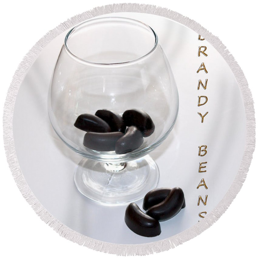 Brandy Round Beach Towel featuring the photograph Brandy Beans - Liqueur - Chocolate by Barbara Griffin