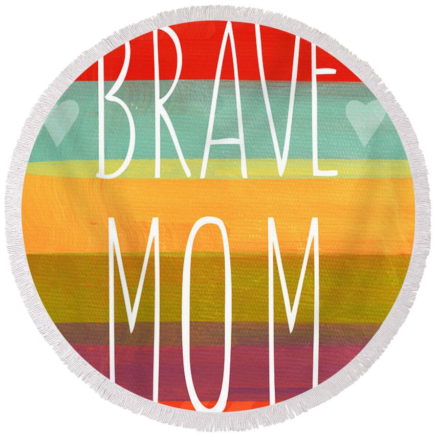 Brave Mom Round Beach Towel featuring the painting Brave Mom - Colorful Greeting Card by Linda Woods