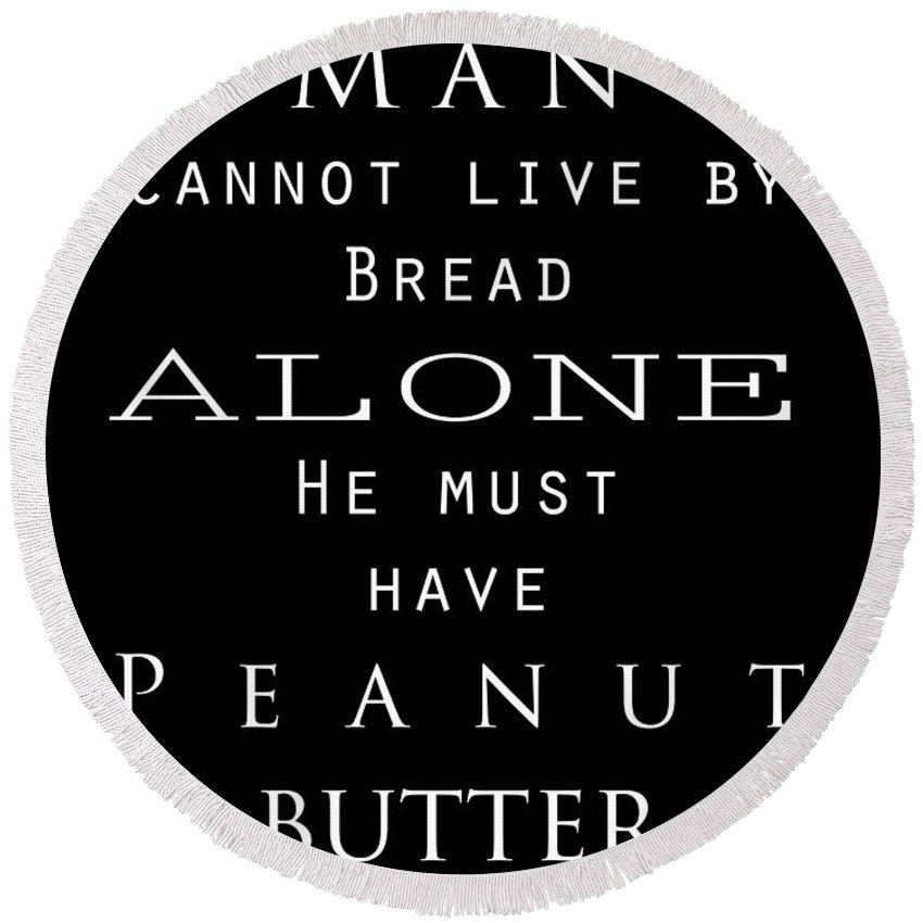 Quote Round Beach Towel featuring the photograph Bread Alone by Mair Hunt