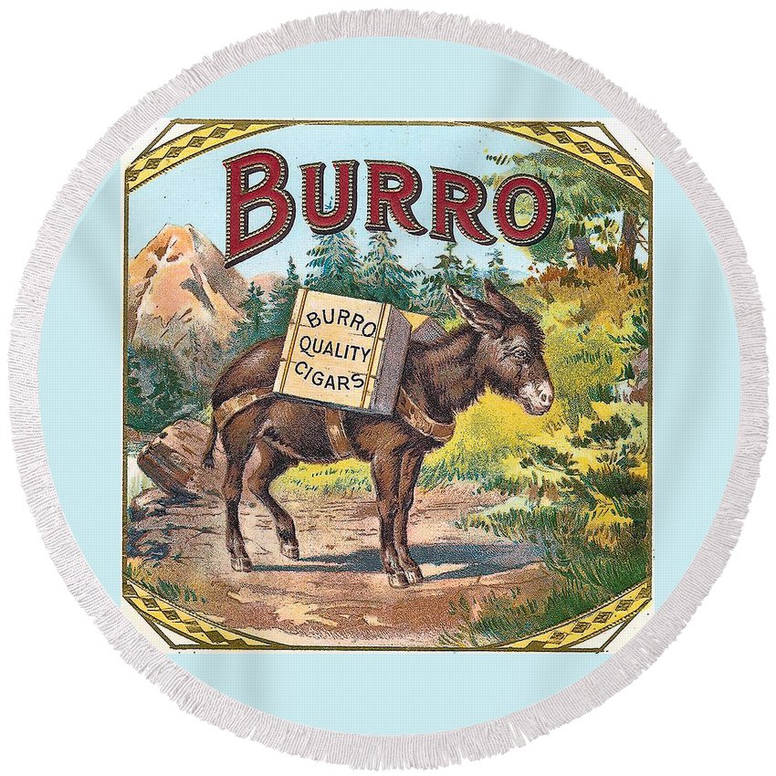 Burro Quality Of Cigars Label Round Beach Towel featuring the digital art Burro Quality Of Cigars Label by Label Art