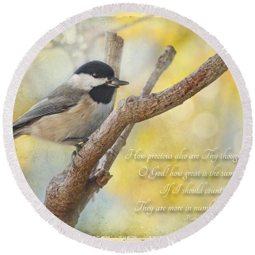 Animals Round Beach Towel featuring the photograph Chickadee With His Prize And Verse by Debbie Portwood