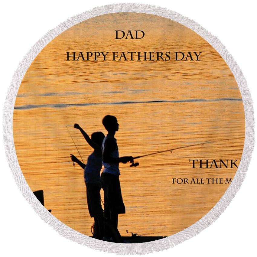 Young Boys Round Beach Towel featuring the photograph Dad Happy Father's Day by Randall Branham