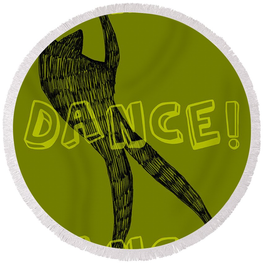 Text Round Beach Towel featuring the digital art Dance Dance Dance by Michelle Calkins