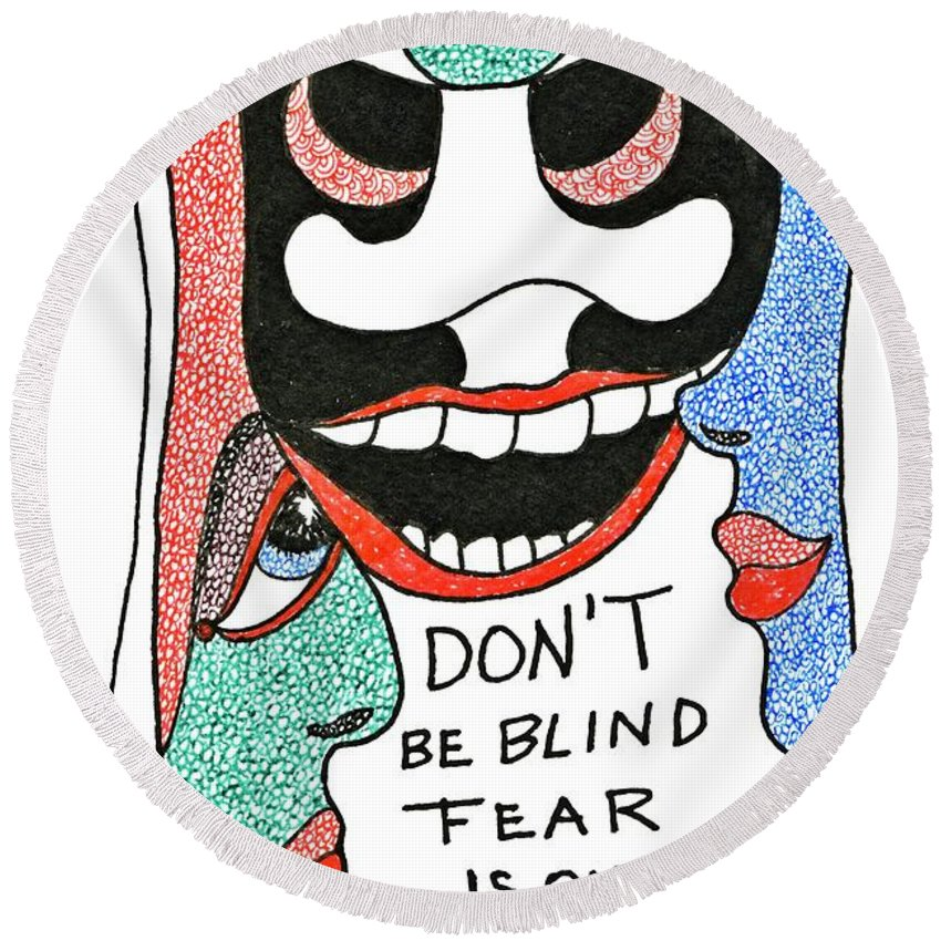 Genia Round Beach Towel featuring the drawing Don't Be Blind... by Genia GgXpress