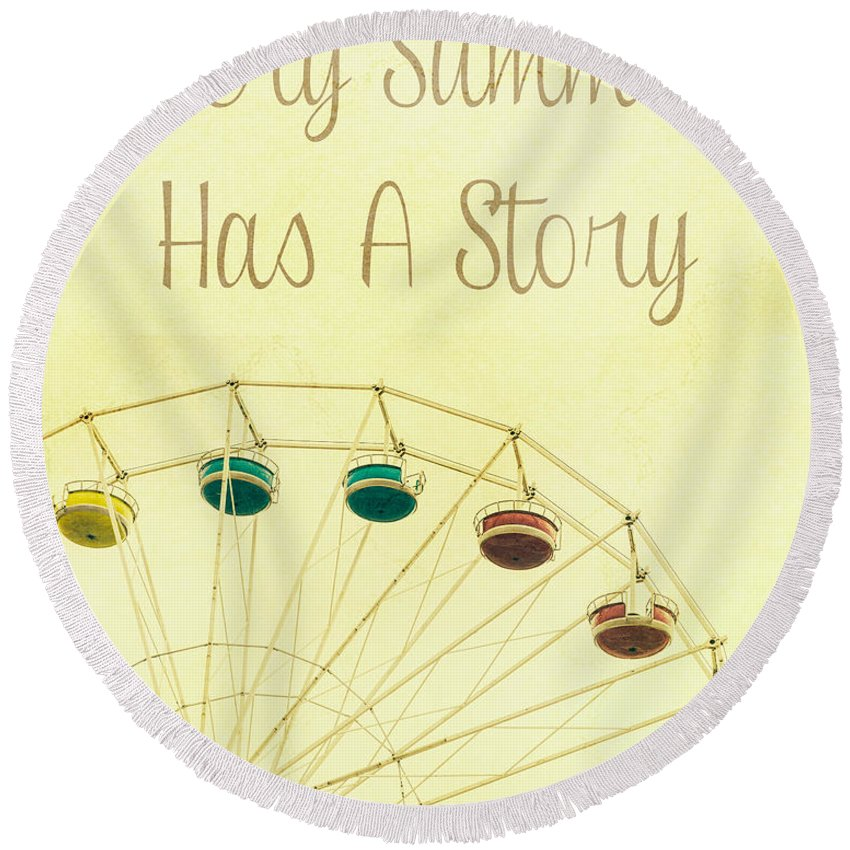 Ferris Wheel Round Beach Towel featuring the photograph Every Summer Has A Story by Pati Photography