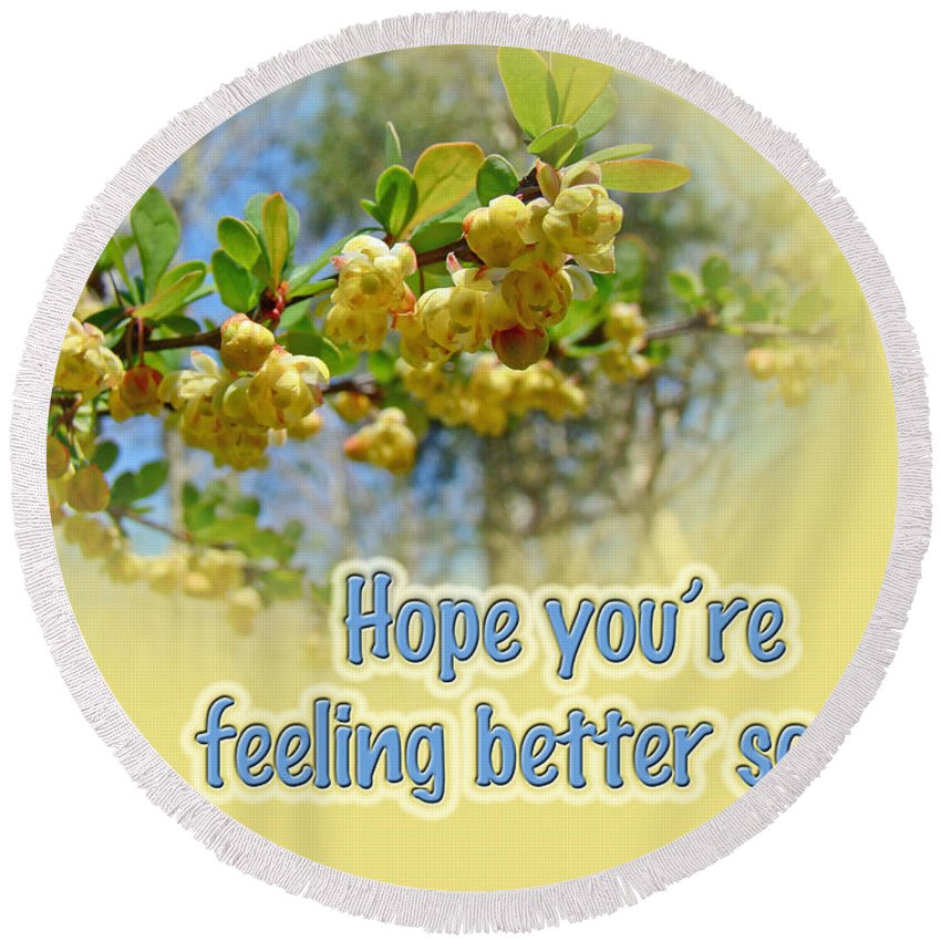 Feel Better Round Beach Towel featuring the photograph Feel Better Soon Greeting Card - Barberry Blossoms by Mother Nature