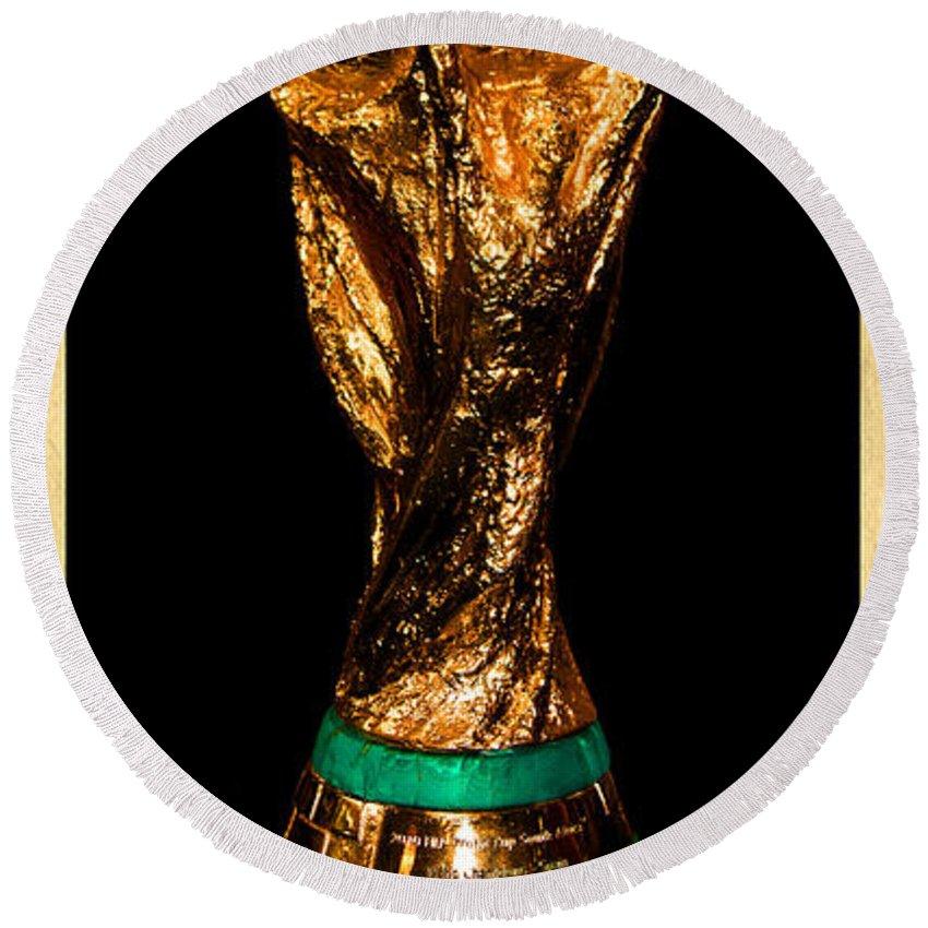 Fifa World Cup Trophy Round Beach Towel featuring the photograph Fifa World Cup Trophy by Weston Westmoreland