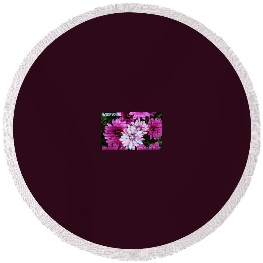 Nature Round Beach Towel featuring the photograph Flower Power by Deahn   Benware