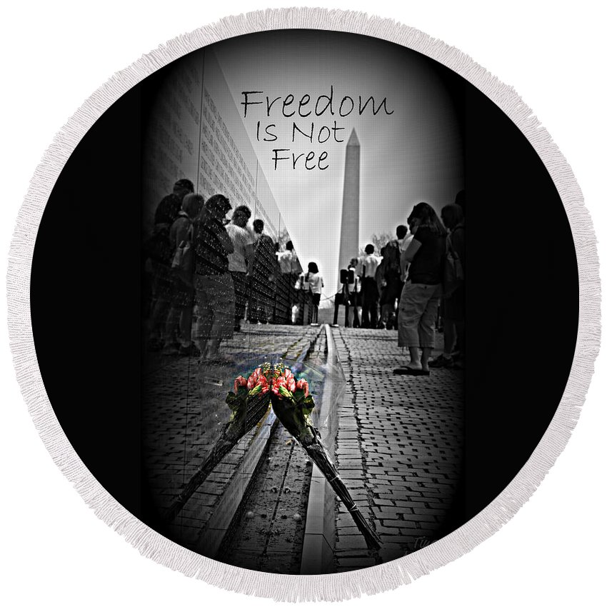 Free Round Beach Towel featuring the photograph Freedom Is Not Free by Tina Meador