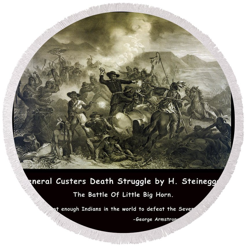 General Custer's Death Struggle Round Beach Towel featuring the digital art General Custers Death Struggle by H Steinegger