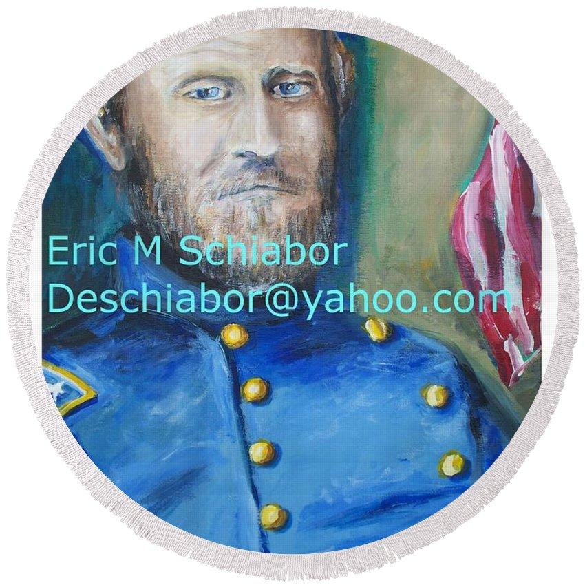 Grant Artwork Round Beach Towel featuring the painting General Us Grant by Eric Schiabor