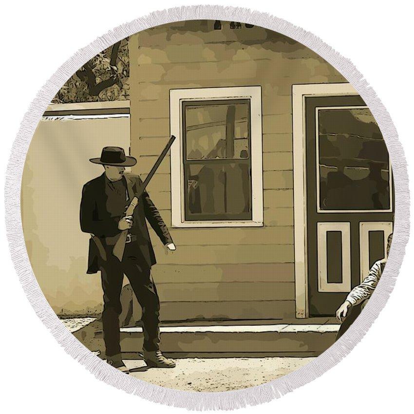 Gunslingers Round Beach Towel featuring the photograph Get Up When Im Talkin Boy by John Malone