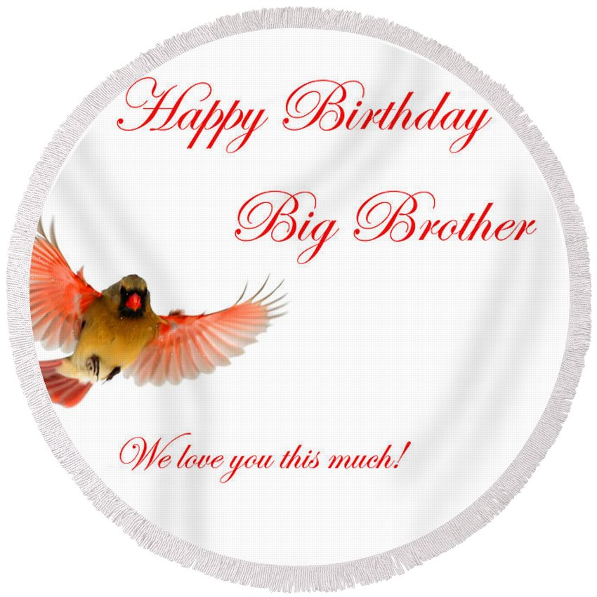 Happy Birthday Big Brother Round Beach Towel For Sale By