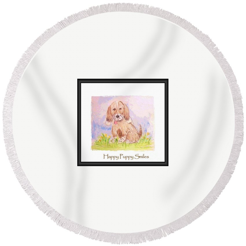 Cute Puppy Original Watercolor Art That Has Been Given A Digital Edit. Happy Puppy Simles Will Look Great In Your Child's Room And Sure To Bring Smiles Too! :d Round Beach Towel featuring the mixed media Happy Puppy Smiles by Debbie Portwood